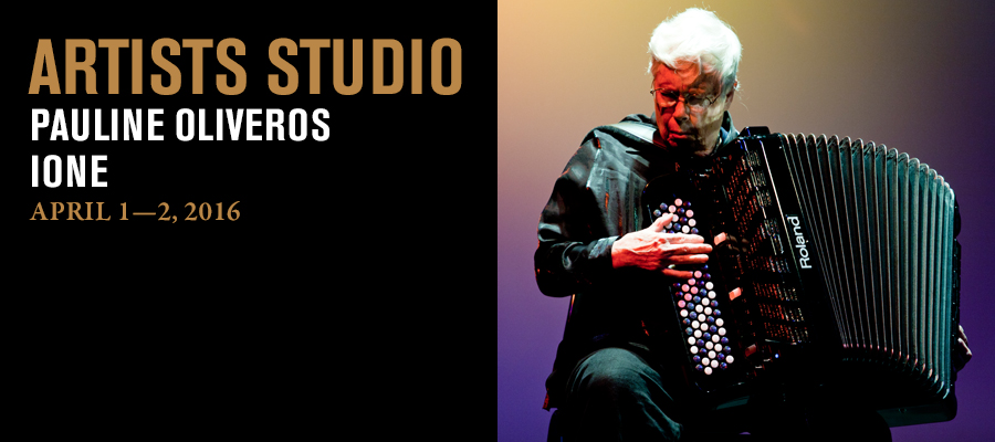 Artists Studio: Pauline Oliveros and Ione
