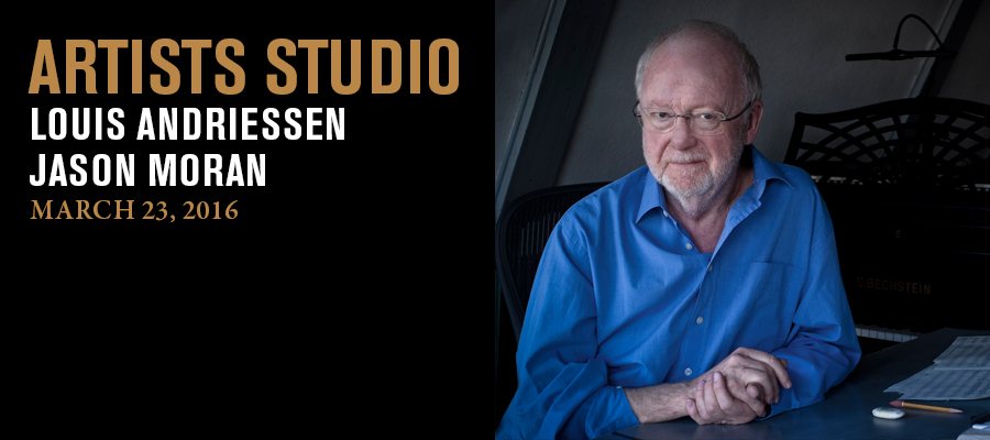 Artists Studio: Louis Andriessen and Jason Moran