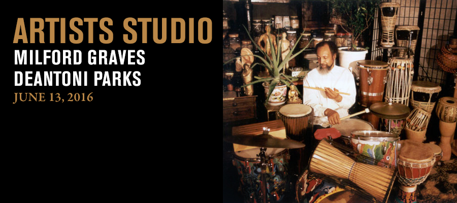 Artists Studio: Milford Graves and Deantoni Parks