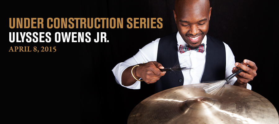 Under Construction Series: Ulysses Owens Jr.